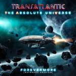 Transatlantic - The Absolute Universe Forevermore (Extended Version)