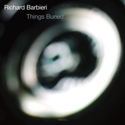 Richard Barbieri Things Buried